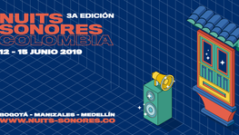 Nuits Sonores Colombie 2019